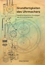 Boek: Grundfertigkeiten des Uhrmachers