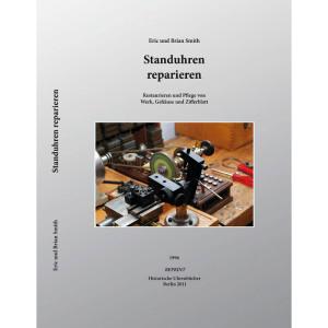 Standuhren reparieren (reprint)