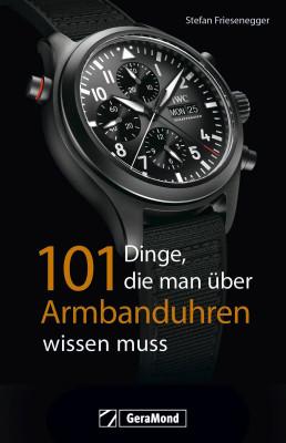 Boek: 101 Dinge, die man über Armbanduhren wissen muss